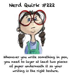 nerd quirk... umm this is me.