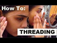 How To: Threading Eyebrows and Upper Lip