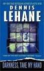 Darkness, Take My Hand,  Dennis Lehane 7/12