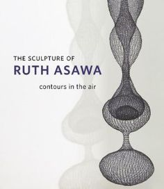 The Sculpture of Ruth Asawa includes great images and info about her #crochet metal sculptures