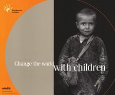 UNICEF poster circa 2004 - Want to change the world?..learn how by visiting: http://www.unicef.org/
