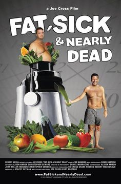 """Sick, Fat, & Nearly Dead"" An exceptionally moving documentary about the toll refined sugar & processed foods takes on our bodies as well as the BEST way to overcome those problems. The healthy way to eliminate 21st century ""illnesses."" Amazing. 