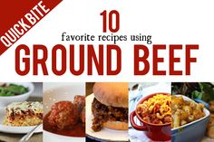 10 Favorite Recipes Using Ground Beef