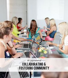 The Importance of Collaborating and Fostering Community #theeverygirl
