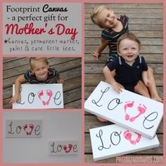 Mother's Day Canvas Print -  All you'll need is a rectangular blank canvas, permanent marker, red paint & some cute little feet. (click on the picture and you may have to scroll and go to the second page on the blog to find this post)