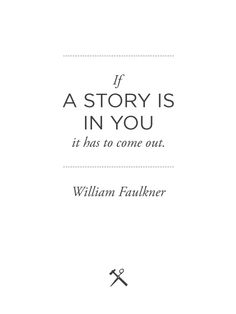 A story is in you.