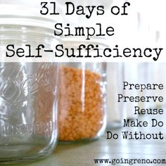 31 Days of Simple Self-sufficiency. I'll be exploring preparing, preserving, reusing, making do, and doing without everyday in October.