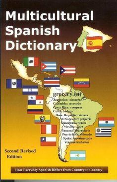 Multicultural Spanish Dictionary: How Everyday Spanish Differs From Country to Country by Augustin Martinez. $8.39. 234 pages. Publisher: Taylor Trade Publishing (December 1, 2011). An updated and revised edition of the widely used first edition. Includes hundreds of new technology terms and entries from even more Spanish-speaking countries.                            Show more                               Show less