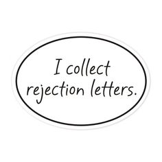 i collect rejection letters bumper sticker by BookFiend on Etsy,
