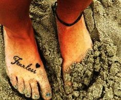 Fearless tattoo ideas, feet tattoos, word tattoos, quote tattoos, tattoo quotes, believe tattoo on foot, fearless tattoo, a tattoo, believe tattoos on foot