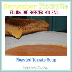 Roasted Tomato Soup, freezes well too!