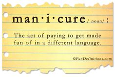 definitions | Funny definitions -manicure