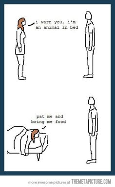I'm an animal in bed…