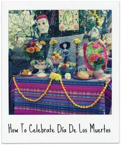 How To Celebrate Dia De Los Muertos