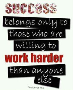 Success belongs to the hard worker