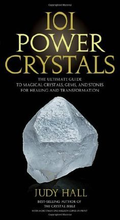 101 Power Crystals: The Ultimate Guide to Magical Crystals, Gems, and Stones for Healing and Transformation by Judy Hall. $12.91. Author: Judy Hall. Publication: October 1, 2011. Publisher: Fair Winds Press (October 1, 2011). Save 32% Off!