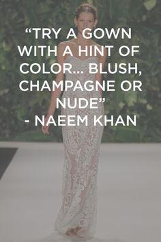 Wisdom from designer Naeem Khan.