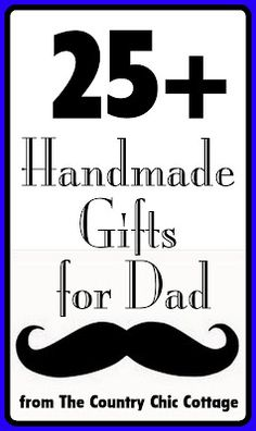Over 25 Handmade Gifts for Father's Day - * THE COUNTRY CHIC COTTAGE (DIY, Home Decor, Crafts, Farmhouse)
