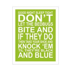 don't let the bedbugs bite...  #quote #funny