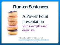 Run-on sentences Power Point. Examples and exercises. J
