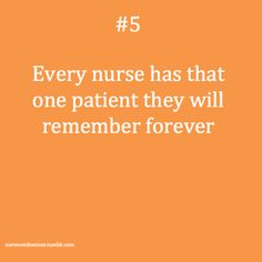 and I hope every pt has that nurse they will remember forever :)