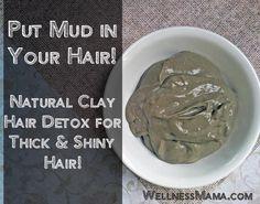 Put Mud In Your Hair- Natural Clay Hair Detox - Wellness Mama