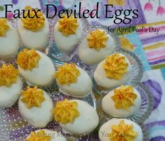 Faux Deviled Eggs for April Fools Day - this is great.  They are cake balls!