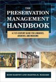 The Preservation Management Handbook : a 21st Century Guide for Libraries, Archives and Museums  edited by Ross Harvey and Martha R. Mahard  #DOEbibliography