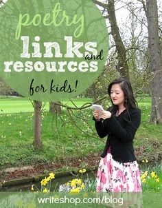 Poetry links and resources for kids, including links to poems and resources for reading, writing and memorizing poetry