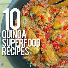 10 #Quinoa #Superfood Recipes. Awesome!!