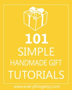 101 Simple Handmade Gift Tutorials...simple and cute works for me!   #diy #holiday