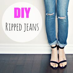 DIY - Ripped Jeans