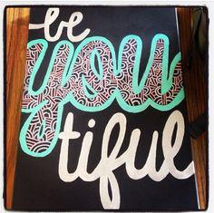 be•YOU•tiful #canvas #art #diy Made by @Taryn H H H H H H H Kingsbury