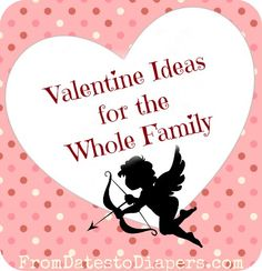 Great Valentine's Day Ideas for the Whole Family - a round up