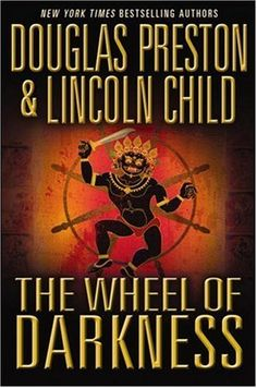 The Wheel of Darkness by Douglas Preston and Lincoln Child (Pendergast 8)