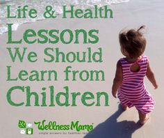 Health and Life Lessons to Learn From Children