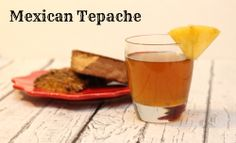 Tepache: Drunken Pineapple Drink - Family Food And Travel