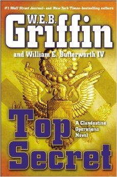 """""""Top secret : a clandestine operations novel"""" by W.E.B. Griffin / FIC GRIFFIN [Aug 2014]"""