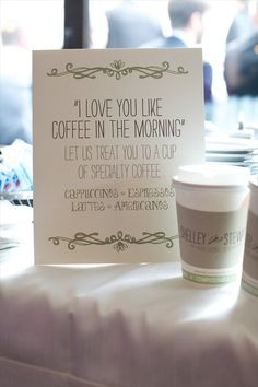 love you like coffee in the morning via 7 Things Every Wedding Coffee Bar Needs to Have