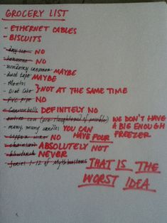 Grocery list. As I was reading this I kept thinking it sounded like the Mythbusters shopping list...