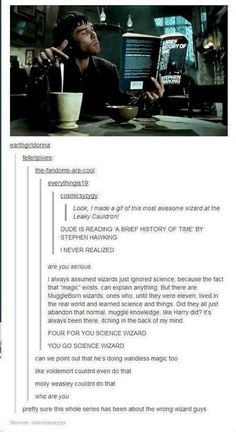 FOUR FOR YOU, SCIENCE WIZARD, YOU GO SCIENCE WIZARD.