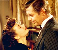 """""""You should be kissed and kissed often, and by someone who knows how to do it."""" Rhett Butler - Gone With the Wind"""