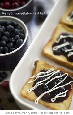 Overnight Cranberry-Blueberry French Toast Recipe by Divian at LivingLocurto.com