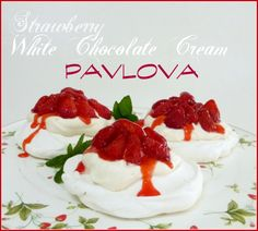 Strawberry White Chocolate Cream Pavlova