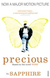 Precious: Based on the Novel Push by Sapphire (film tie-in edition)