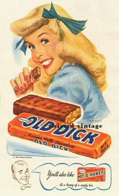 "For an afternoon pick-me-up, nothing beats wrapping my lips around an ""Old Dick."" Its chocolatety goodness practically slides down my throat. The sugar rush restores my energy so I can give the house a second round of vacuuming to remove the morning's dust. vintage posters, mouth, funni, vintag advertis, dick, sugar rush, vintage candy, vintag candi, chocolate candies"