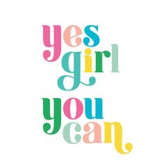"""Yes Girl, You Can"" by Colleen Bringle"