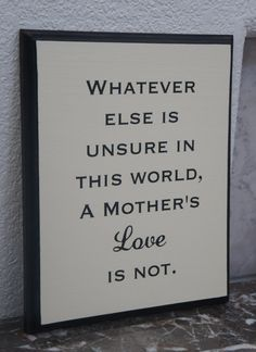Whatever else is unsure in this world A Mothers by Frameyourstory, $24.95