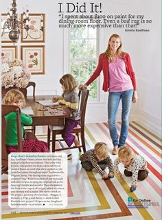 Such an interesting idea - PAINT the floors instead of refinish, tile or carpeting.