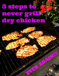 3 Steps to Never Grill Dry Chicken Again!